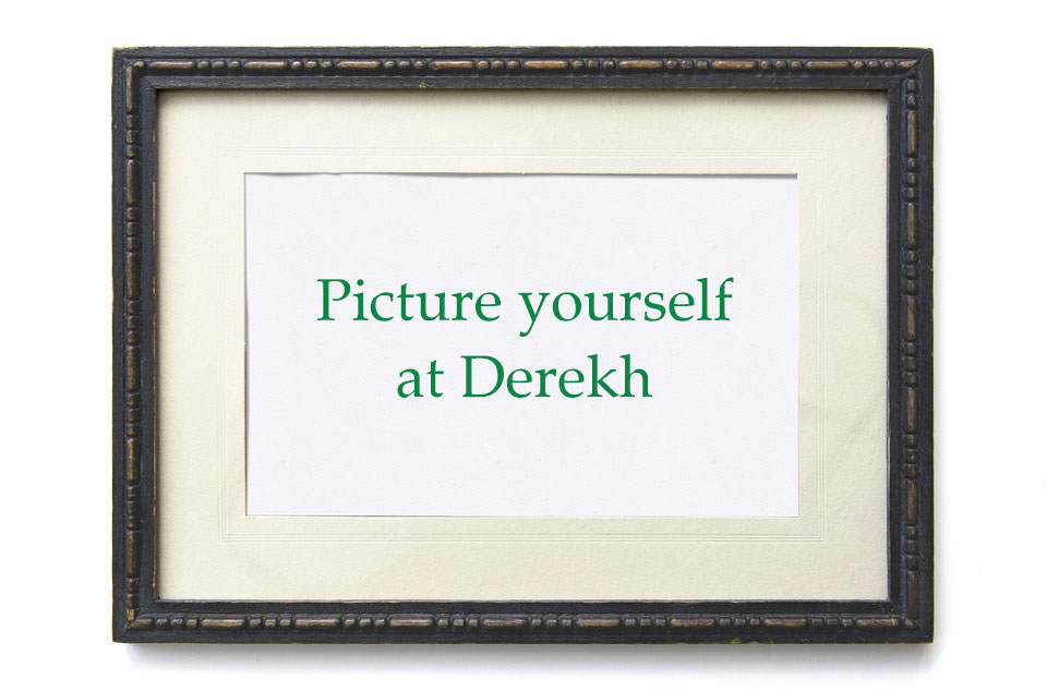Picture Yourself at Derekh